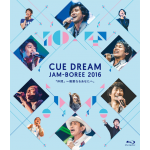 CUE DREAM JAM-BOREE 2016 Blu-ray